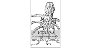 Polpo: una selezione dall'omonima newsletter (Italian Edition) eBook: C.  Tolomelli, Simone: Amazon.in: Kindle Store
