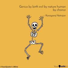 genius by birth evil by n quotes writings by kanagaraj