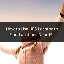 UPS Locator to Find Locations Near Me ...
