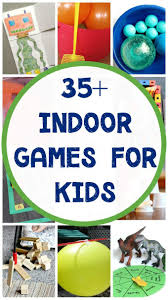 fun indoor games for kids when they are