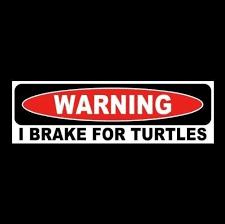 Funny I Brake For Turtles Window Decal Bumper Sticker Vinyl Warning Tortoise Sticker Sign Bumper Stickers Car Bumper Stickers