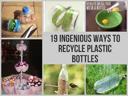 ingenious ways to recycle plastic bottles