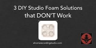 3 diy studio foam solutions that don t work