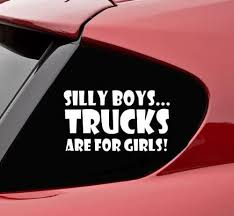 Amazon Com Silly Boys Trucks Are For Girls Funny Vinyl Decal Bumper Sticker Kitchen Dining