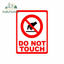 Earlfamily 13cm X 9 4cm Do Not Touch Decal Car Sticker Post This Sign On Any Equipment That Should Not Be Touched Or Disturbed Car Stickers Aliexpress