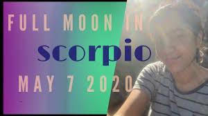 Full Moon in Scorpio May 7 2020 - YouTube