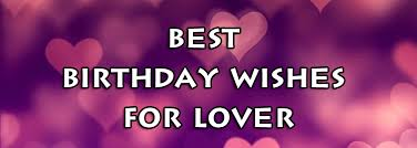 happy birthday messages wishes and quotes for lover boyfriend