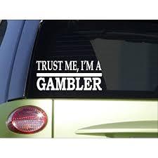 Trust Me Gambler H538 8 Inch Sticker Decal Casino Las Vegas Strip Slot Machine Walmart Com Walmart Com