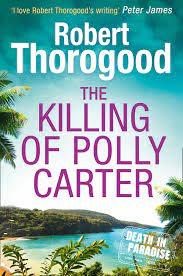 The Killing Of Polly Carter (A Death in Paradise Mystery, Book 2) eBook by  Robert Thorogood - 9781474038096 | Rakuten Kobo Greece