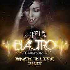 Back 2 Life 2K15 [feat. Priscilla Harris] - Single by Blactro ...