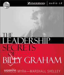The Leadership Secrets of Billy Graham by Harold Myra   Koorong