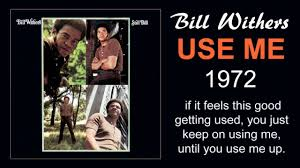 Bill Withers - Use Me, 70's Radio Soul Hit Songs - YouTube
