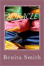Miracle: Benita Smith: 9781499521979: Amazon.com: Books