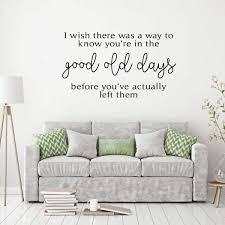 Good Old Days Quote Lettering Vinyl Home Decor Wall Decal Customvinyldecor Com