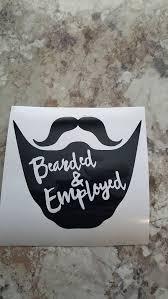 Bearded And Employed Car Decal Beard Car Decal Beard Sticker Beard Decal Truck Decal Custom Wood Decor Signs Beard Beard Stickers
