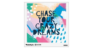 Bright Inspiration I Chase Your Crazy Dreams Wall Sticker Zazzle Com