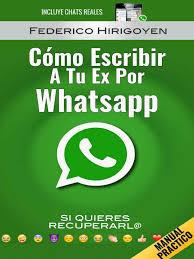 Como Escribirle A Tu Ex Novia Por Whatsapp Para Intentar