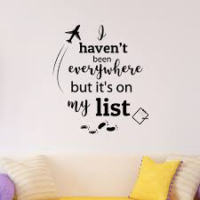 Amazon Com Travel Wall Decal Quote I Haven T Been Everywhere But It S On My List Inspirational Motivational Wall Art Vinyl Lettering Wall Stickers For Office Living Room Home Decor By