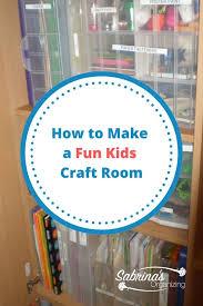 How To Make A Fun Kids Craft Room Sabrinas Organizing