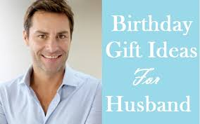 100 best birthday gift ideas for husband