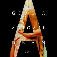Girl A by Abigail Dean: 9780593295847   PenguinRandomHouse.com: Books