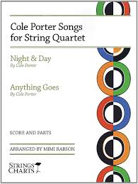 Cole Porter Songs for String Quartet: Night & Day and Anything Goes: Mimi  Rabson: 9781890490751: Amazon.com: Books