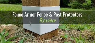 Fence Armor Fence Mailbox Post Protectors Review Gardening Products Review