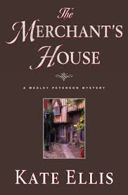 The Merchant's House (Wesley Peterson, #1) by Kate Ellis
