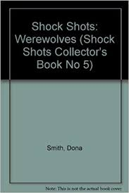 Werewolves (Shock Shots Collector's Book No 5): Smith, Dona ...