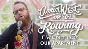 Aaron West and The Roaring Twenties - Our Apartment (Official Music Video)  - YouTube