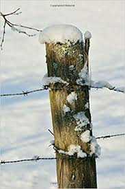 Rustic Wooden Fence Post In The Snow Country Life Journal 150 Page Lined Notebook Diary Creation Cs 9781544935669 Amazon Com Books