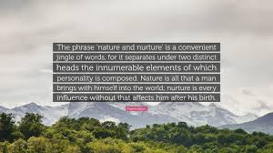 "francis galton quote ""the phrase nature and nurture is a"