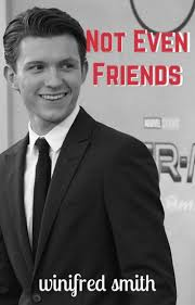 Not Even Friends ° t. holland - Winifred Smith - Wattpad