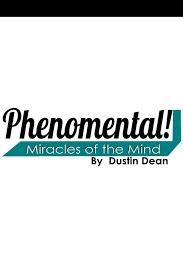DUSTIN DEAN – PHENOMENTAL! - Magician Library