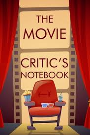 the critic s notebook the