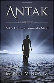 Antak A Look Into A Criminal S Mind Amazon In Minocha Meenu Books