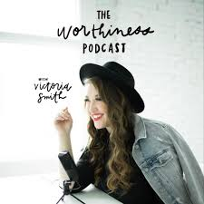 The Worthiness Podcast | Libsyn Directory