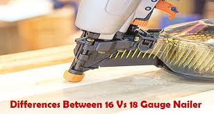 16 vs 18 gauge nailer for 2020 which