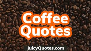 coffee quotes largest library amazing collections