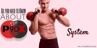 the p90x system 90 days to a er you