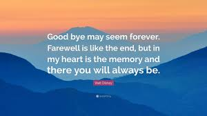"walt disney quote ""good bye seem forever farewell is like"