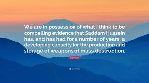 Image result for Saddam Hussein possessed or was developing weapons of mass destruction.