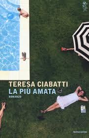 La più amata - Teresa Ciabatti