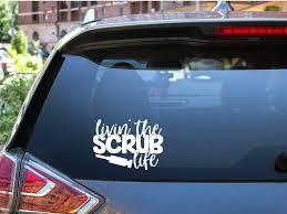Car Window Decal Livin The Scrub Life Car Window Decals Car Window Cute Car Decals