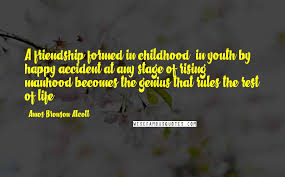 amos bronson alcott quotes a friendship formed in childhood in