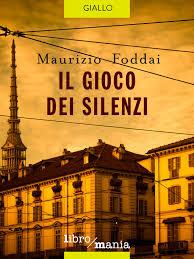 Il gioco dei silenzi eBook di Maurizio Foddai - 9788833100982 ...
