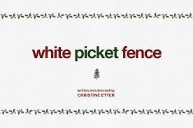 White Picket Fence A Short Film Indiegogo