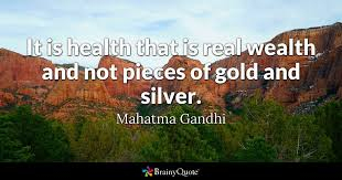 mahatma gandhi it is health that is real wealth and not