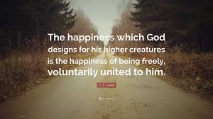 """c s lewis quote """"the happiness which god designs for his higher"""