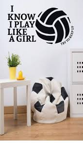 Amazon Com Customvinyldecor Volleyball Quote I Know I Play Like A Girl Try And Keep Up Vinyl Wall Decal Sticker Home Decor Sticker For Teen Girls Bedroom Or Locker Room Small